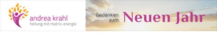 Gedanken zum neuen Jahr von Andrea Krahl   Heilpraktikerin und Matrix Energie Coach
